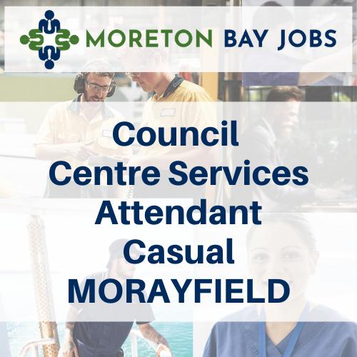 council centre services attendant morayfield job
